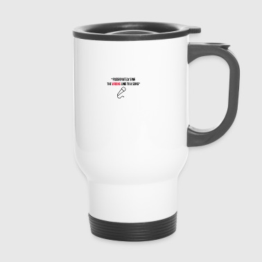 Passionately singing the song to a song - Travel Mug