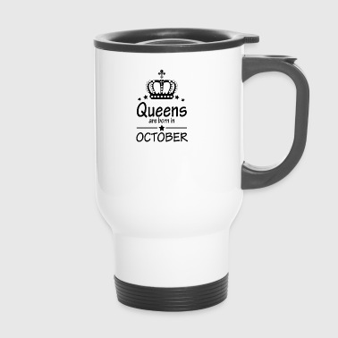 Queens are born in October - Travel Mug