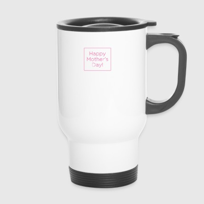 Happy mothers day 2346624 960 720 - Travel Mug