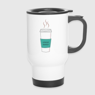 Espresso yourself - Travel Mug
