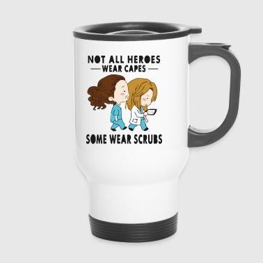 Not all wear capes some wear scrubs - Travel Mug