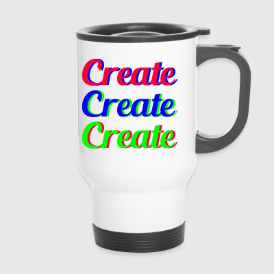 Create Create Create - Travel Mug