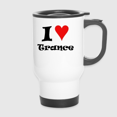 I love Trance - Thermobecher
