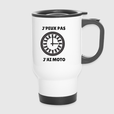 I can not have motorcycle - Travel Mug
