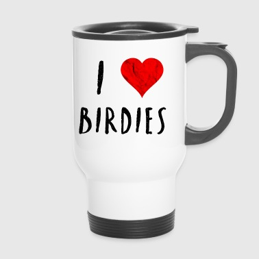 I love birds bird pet love animal gift - Travel Mug