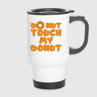 Do not touch the donut - Travel Mug