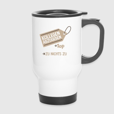 To deliver colleagues Top condition - Travel Mug