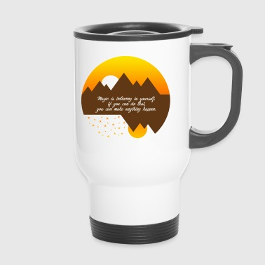 Magic is to believe in yourself - Travel Mug