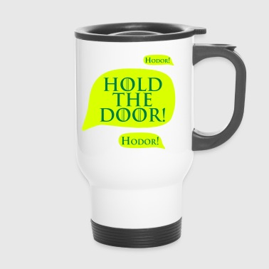 Hold the door! - Taza termo
