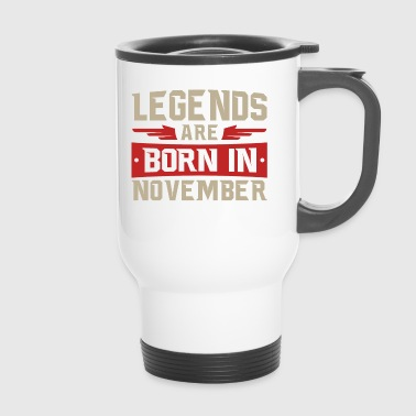 LEGENDS ARE BORN IN NOVEMBER - Thermobecher