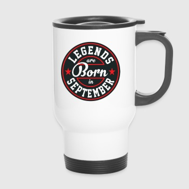 Legends September Born Birthday Gift Geb - Travel Mug