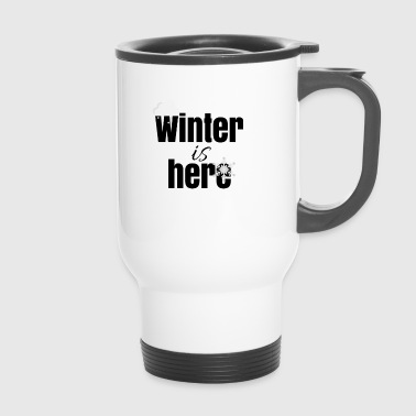 Winter is here - Travel Mug