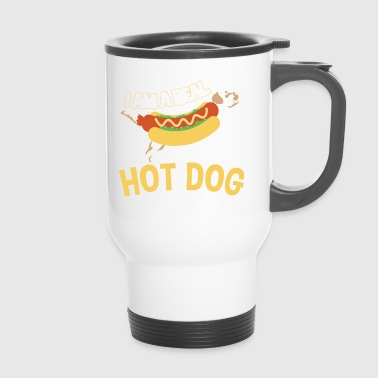 I AM A REAL HOT DOG - Thermobecher
