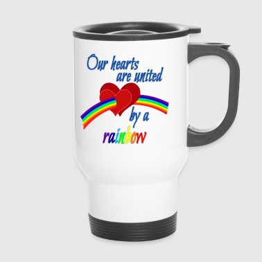 Our hearts are united by a rainbow - Travel Mug