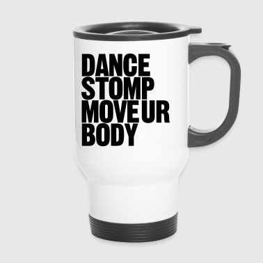 Dance Stomp Flytt Ur Body - Termokopp