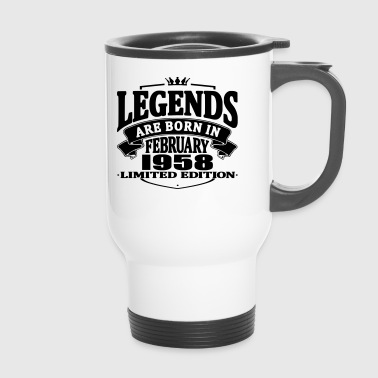 Legends are born in february 1958 - Travel Mug