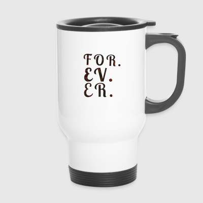 FOREVER - NYS - Travel Mug