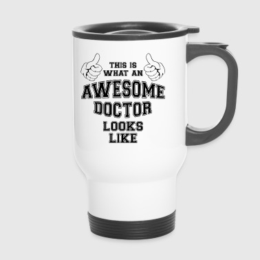 This is what an awesome doctor looks like Gifts - Travel Mug