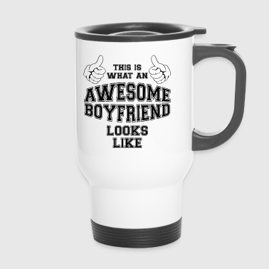 This is what an awesome Boyfriend looks like Gifts - Travel Mug