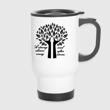 A strong soul shines after ... - Travel Mug