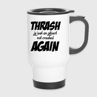 THRASH AGAIN - Travel Mug
