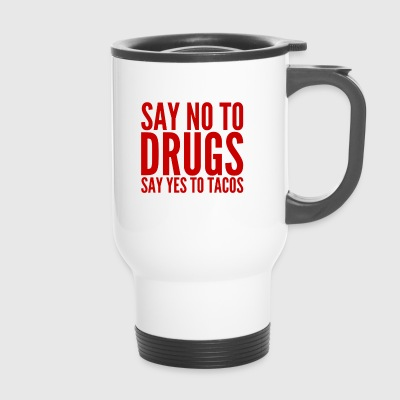 Say no to drugs - Thermobecher