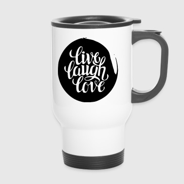 live laugh love - Travel Mug