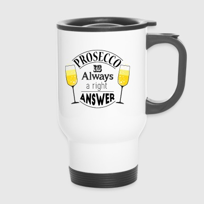 prosecco answer - Travel Mug