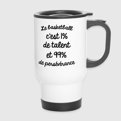 le basketball c est 1 de talent basket - Mug thermos