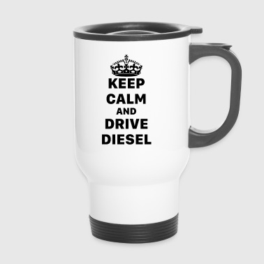 Keep Calm And Drive Diesel - Dieselgate M/W - Thermobecher