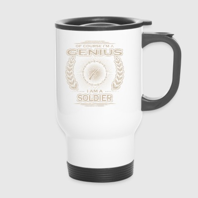 yes i am a genius gift SOLDAT - Thermobecher