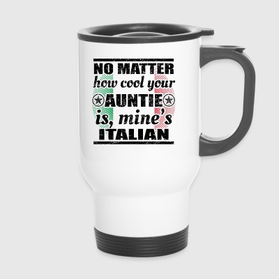 no matter auntie cool tante gift Italien png - Thermobecher