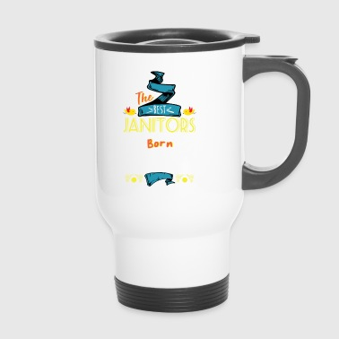 Best Janitors are Born in January Gift Idea - Travel Mug