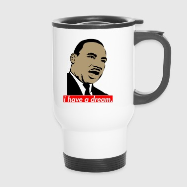 Martin Luther King i have a dream - Thermobecher