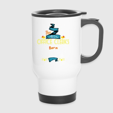 Best Office Clerks are Born in January Gift Idea - Travel Mug
