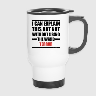 Can explain relationship born love TERROR - Thermobecher