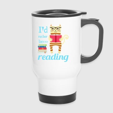I would rather read - Travel Mug