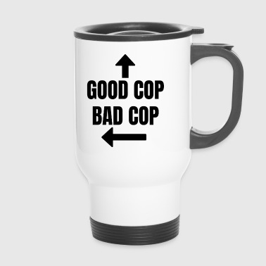 Good Cop Bad Cop Fun Police Fun - Travel Mug