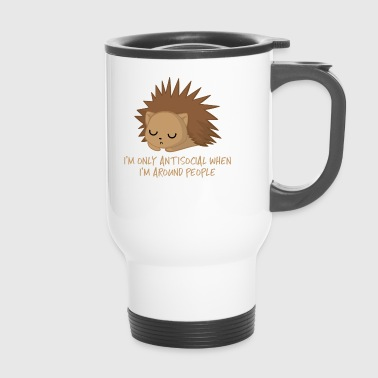 Hedgehog - Antisocial - Introvert - Funny - Sarcasm - Travel Mug