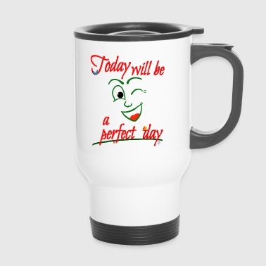 Today is perfect - Travel Mug