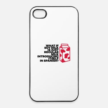 Milk What if soy milk comes from Spain? - iPhone 4 & 4s Case