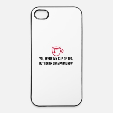 Tea You used to be my cup of tea .... - iPhone 4 & 4s Case