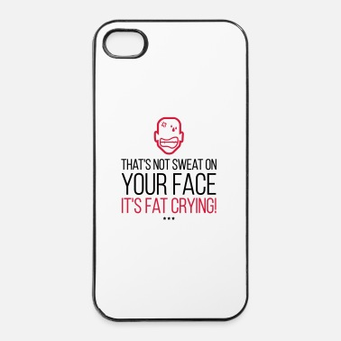 Fitness Dat is geen zweet. Het Fat Crying! (2015) - iPhone 4/4s hard case