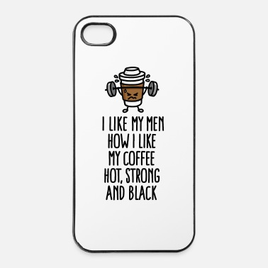 Entrenamiento I like my men like my coffee hot, strong and black - Carcasa iPhone 4/4s
