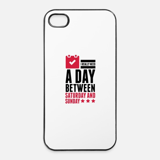 Bored iPhone Cases - I Need A Day Between Saturday - iPhone 4 & 4s Case white/black