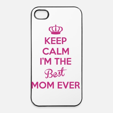 Idée Keep calm i'm the best mom ever - Coque rigide iPhone 4/4s