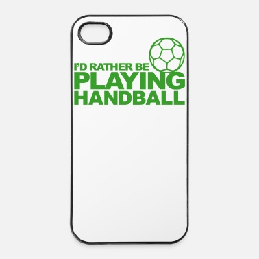 Handball I'd Rather be playing Handball - Coque rigide iPhone 4/4s