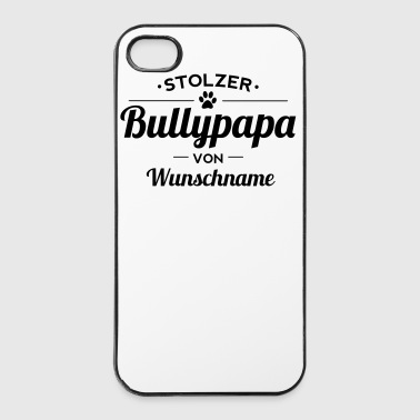 Bullypapa Wunschname - iPhone 4/4s Hard Case
