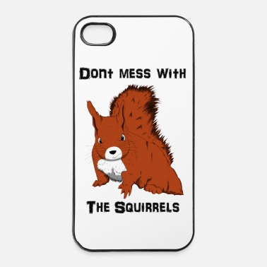 Scoiattolo Don't Mess With The Squirrels - Custodia rigida per iPhone 4/4s