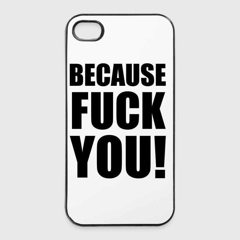 Because FUCK YOU!, Fuck You, Sprüche, Pixellamb ™ - iPhone 4/4s Hard Case
